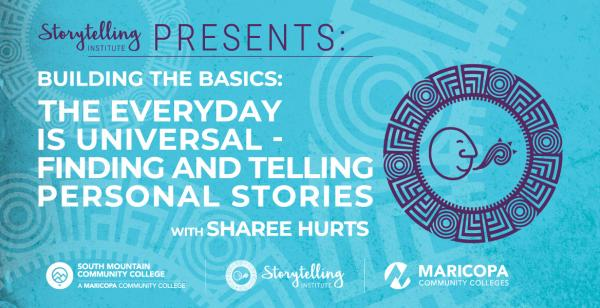 Building the Basics: The Everyday is Universal – Finding and Telling Personal Stories